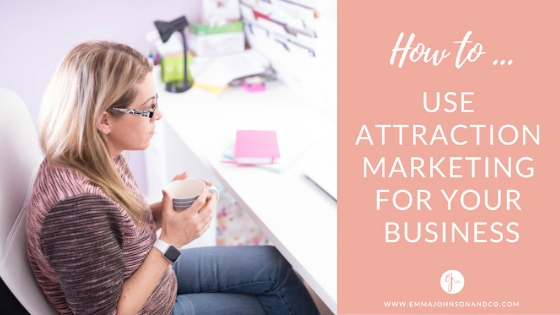 How to use Attraction Marketing for your Business