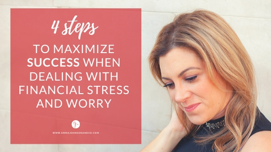 Tips to deal with financial stress and worry - create a success money mindset